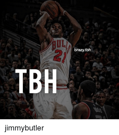 Memes, Tbh, and 🤖: brazy.tbh  TBH jimmybutler