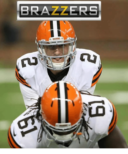 Nfl, Brazzers, and Browns: BRAZZERS  BROWNS