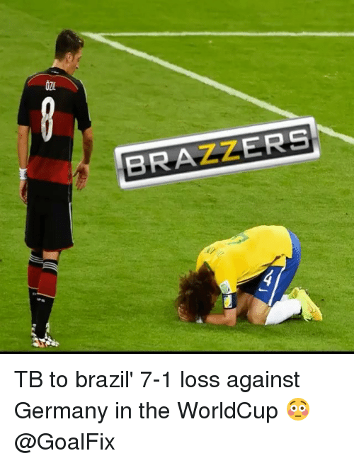 Memes, Brazzers, and Brazil: BRAZZERS TB to brazil' 7-1 loss against Germany in the WorldCup 😳 @GoalFix