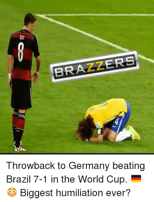Memes, World Cup, and Brazzers: BRAZZERS Throwback to Germany beating Brazil 7-1 in the World Cup. 🇩🇪😳⠀ Biggest humiliation ever?