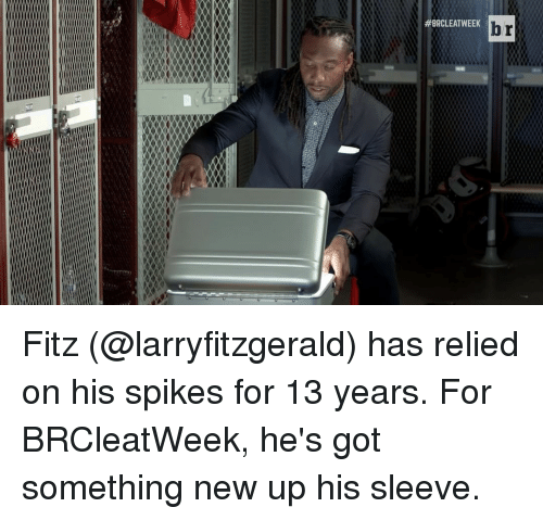 fitz: BRCLEAT WEEK  br Fitz (@larryfitzgerald) has relied on his spikes for 13 years. For BRCleatWeek, he's got something new up his sleeve.