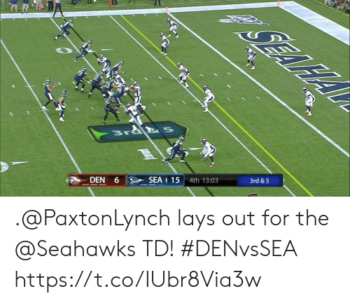 Lay's, Memes, and Seahawks: Brd 5  SEA 15  DEN 6  4th 13:03  3rd &5 .@PaxtonLynch lays out for the @Seahawks TD! #DENvsSEA https://t.co/IUbr8Via3w
