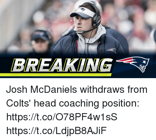 Coaching: BREAKING A Josh McDaniels withdraws from Colts' head coaching position: https://t.co/O78PF4w1sS https://t.co/LdjpB8AJiF