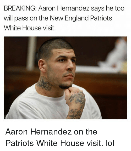 white-house-visits: BREAKING: Aaron Hernandez says he too  will pass on the New England Patriots  White House visit. Aaron Hernandez on the Patriots White House visit. lol