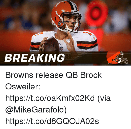 Osweiler: BREAKING Browns release QB Brock Osweiler: https://t.co/oaKmfx02Kd (via @MikeGarafolo) https://t.co/d8GQOJA02s