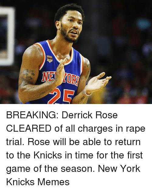 Derrick Rose, New York Knicks, and Meme: BREAKING: Derrick Rose CLEARED of all charges in rape trial. Rose will be able to return to the Knicks in time for the first game of the season. New York Knicks Memes