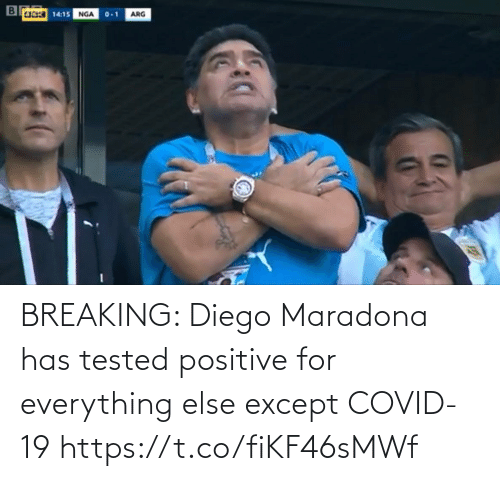 except: BREAKING: Diego Maradona has tested positive for everything else except COVID-19 https://t.co/fiKF46sMWf