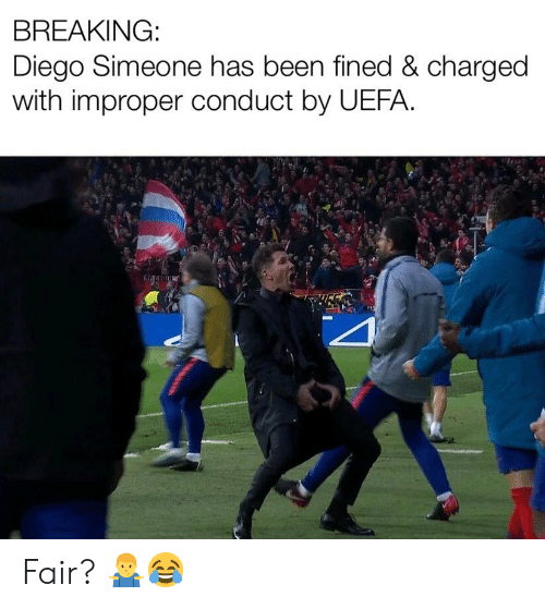uefa: BREAKING:  Diego Simeone has been fined & charged  with improper  conduct by UEFA. Fair? 🤷♂️😂