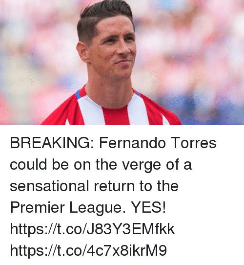 Fernando Torres: BREAKING: Fernando Torres could be on the verge of a sensational return to the Premier League. YES! https://t.co/J83Y3EMfkk https://t.co/4c7x8ikrM9