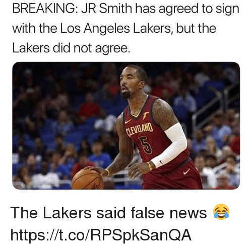 Los Angeles Lakers: BREAKING: JR Smith has agreed to sign  with the Los Angeles Lakers, but the  Lakers did not agree.  CEVELAN The Lakers said false news 😂 https://t.co/RPSpkSanQA