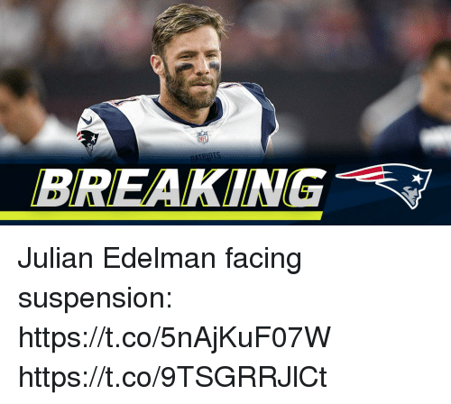 Memes, Julian Edelman, and 🤖: BREAKING Julian Edelman facing suspension: https://t.co/5nAjKuF07W https://t.co/9TSGRRJlCt