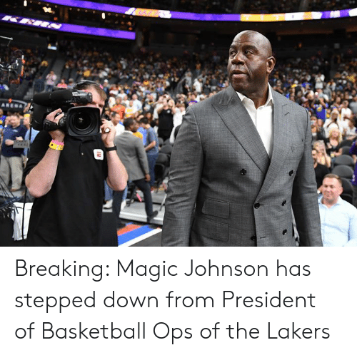 ops: Breaking: Magic Johnson has stepped down from President of Basketball Ops of the Lakers