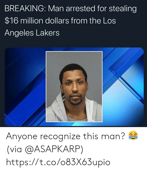 Los Angeles: BREAKING: Man arrested for stealing  $16 million dollars from the Los  Angeles Lakers Anyone recognize this man? 😂 (via @ASAPKARP) https://t.co/o83X63upio
