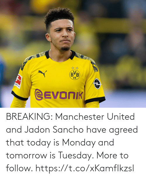Manchester United: BREAKING: Manchester United and Jadon Sancho have agreed that today is Monday and tomorrow is Tuesday. More to follow. https://t.co/xKamfIkzsl