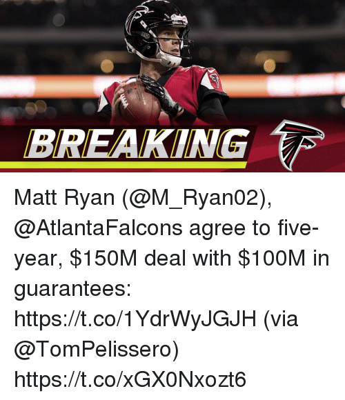 Memes, Atlantafalcons, and 🤖: BREAKING Matt Ryan (@M_Ryan02), @AtlantaFalcons agree to five-year, $150M deal with $100M in guarantees: https://t.co/1YdrWyJGJH (via @TomPelissero) https://t.co/xGX0Nxozt6