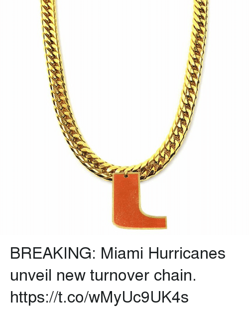 miami hurricanes: BREAKING: Miami Hurricanes unveil new turnover chain. https://t.co/wMyUc9UK4s