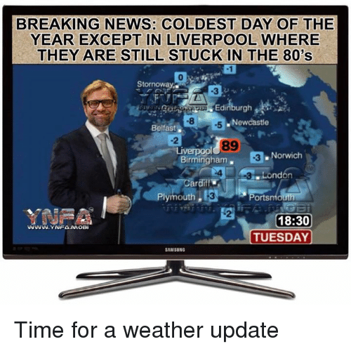Which Liverpool Latest News Breaking Headlines And Top: 25+ Best Memes About Weather-Update