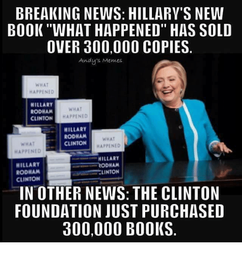 Hillary Clinton Latest News: BREAKING NEWS HILLARY'S NEW BOOKWHAT HAPPENED HAS SOLD