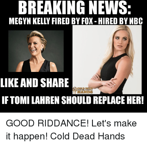 Dead Hand: BREAKING NEWS:  LIKE AND SHARE  IF TOMILAHRENSHOULDREPLACEHER! GOOD RIDDANCE! Let's make it happen!  Cold Dead Hands