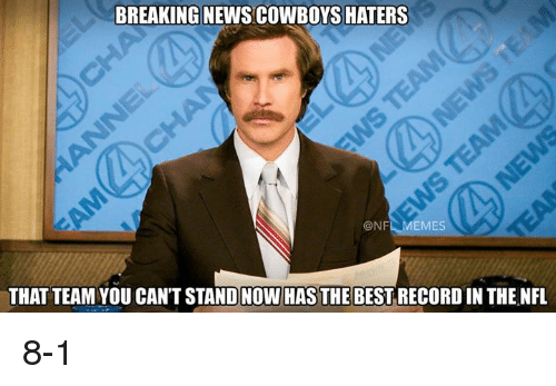 Nfl, Team, and Eme: BREAKING  NEWSCOWBOYS HATERS  ONF  EMES  THAT TEAM YOU CANTSTANDINOW HAS THE  BEST RECORDIN THE NFL 8-1