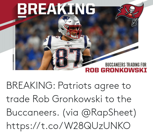 buccaneers: BREAKING: Patriots agree to trade Rob Gronkowski to the Buccaneers. (via @RapSheet) https://t.co/W28QUzUNKO