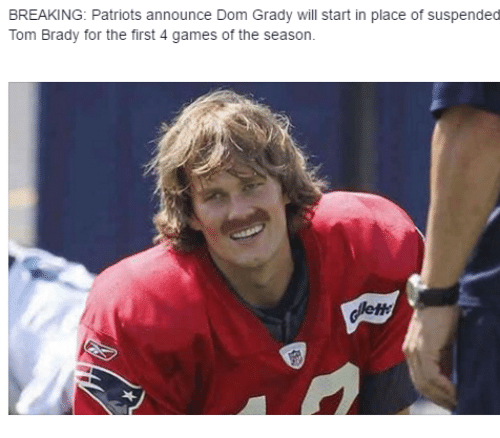 tom brady: BREAKING: Patriots announce Dom start in place of suspended  Tom Brady for the first 4 games of the season.