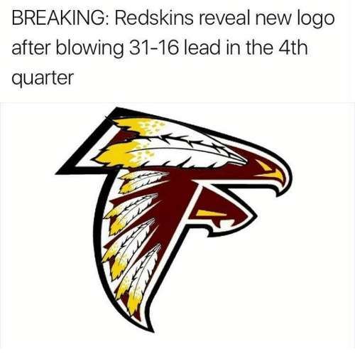 25 best memes about washington redskins washington redskins nfl washington redskins and logo breaking redskins reveal new logo after blowing 31 16 lead in the 4th quarter voltagebd Images