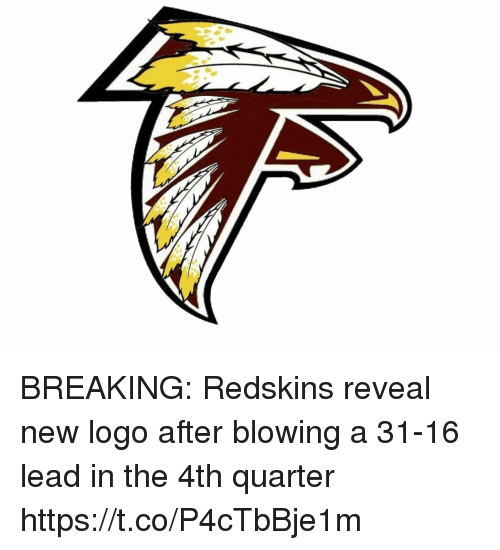 Football, Nfl, and Washington Redskins: BREAKING: Redskins reveal new logo after blowing a 31-16 lead in the 4th quarter https://t.co/P4cTbBje1m