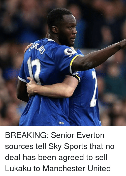 no deal: BREAKING: Senior Everton sources tell Sky Sports that no deal has been agreed to sell Lukaku to Manchester United