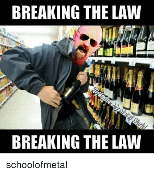 25 best memes about breaking the law breaking the law memes. Black Bedroom Furniture Sets. Home Design Ideas