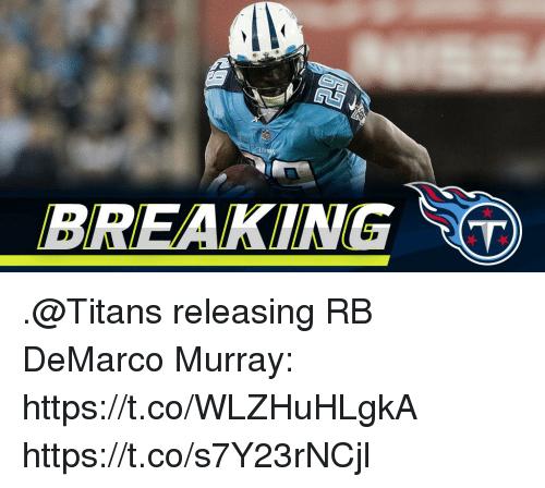 Memes, DeMarco Murray, and 🤖: BREAKING .@Titans releasing RB DeMarco Murray: https://t.co/WLZHuHLgkA https://t.co/s7Y23rNCjl