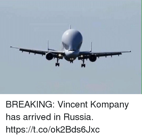 Memes, Russia, and 🤖: BREAKING: Vincent Kompany has arrived in Russia. https://t.co/ok2Bds6Jxc