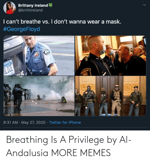 privilege: Breathing Is A Privilege by Al-Andalusia MORE MEMES