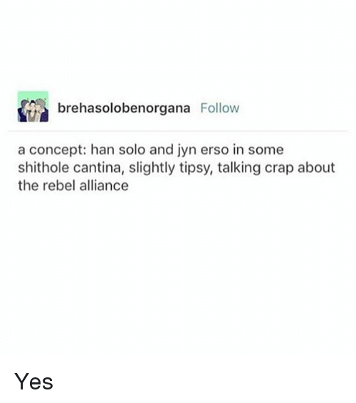 https://pics.onsizzle.com/brehasolobenorgana-follow-a-concept-han-solo-and-jyn-erso-in-25879932.png