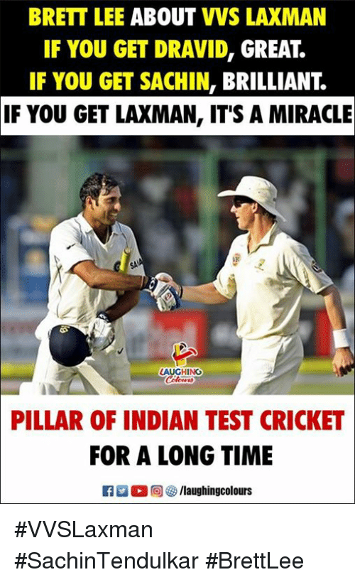 Cricket, Test, and Time: BRETT LEE ABOUT VVS LAXMAN  IF YOU GET DRAVID, GREAT.  IF YOU GET SACHIN, BRILLIANT  YOU GET LAXMAN, IT'S A MIRACLE  IF  LAUGHING  PILLAR OF INDIAN TEST CRICKET  FOR A LONG TIME #VVSLaxman #SachinTendulkar #BrettLee