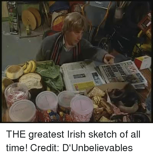 Irish, Memes, and 🤖: BRIDE THE greatest Irish sketch of all time!  Credit: D'Unbelievables