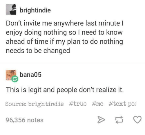 bright indie dont invite me anywhere last minute l enjoy 2602313 bright indie don't invite me anywhere last minute l enjoy doing,Last Minute Invite