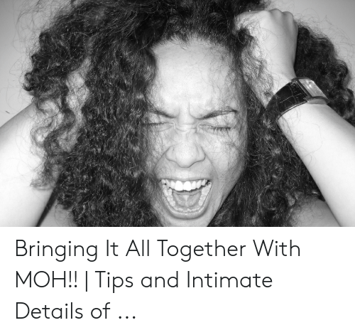 Pulling Hair Out Meme: Bringing It All Together With MOH!!   Tips and Intimate Details of ...