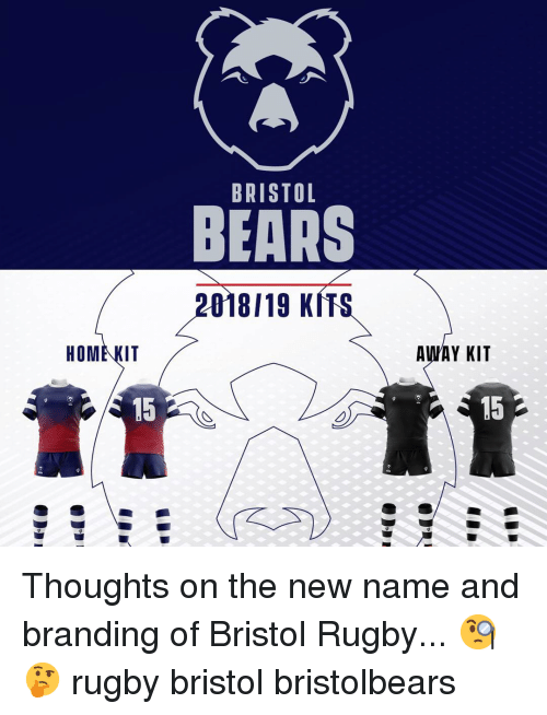 Bristol: BRISTOL  BEARS  2018119 KITS  OME KIT  AWAY KIT  15  15 Thoughts on the new name and branding of Bristol Rugby... 🧐🤔 rugby bristol bristolbears