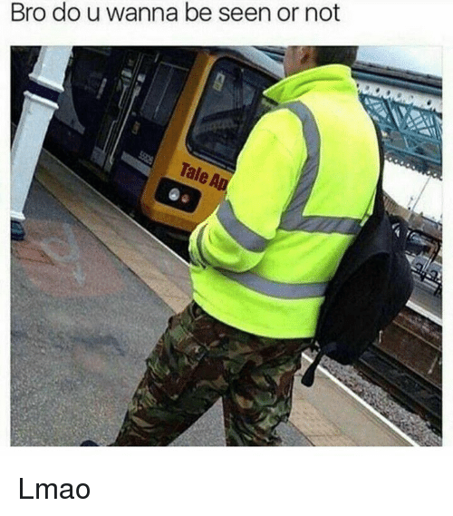 Dank, Lmao, and 🤖: Bro do u wanna be seen or not Lmao
