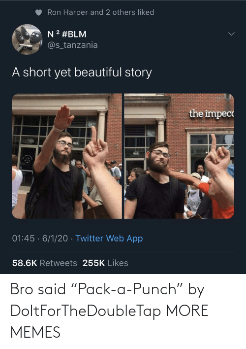 "bro: Bro said ""Pack-a-Punch"" by DoItForTheDoubleTap MORE MEMES"