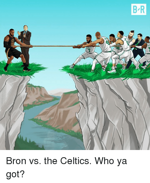 Celtics, Got, and Who: Bron vs. the Celtics. Who ya got?