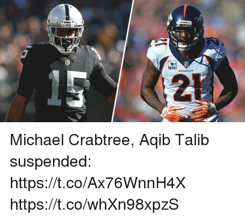 Memes, Broncos, and Michael: BRONCOS  21 Michael Crabtree, Aqib Talib suspended: https://t.co/Ax76WnnH4X https://t.co/whXn98xpzS