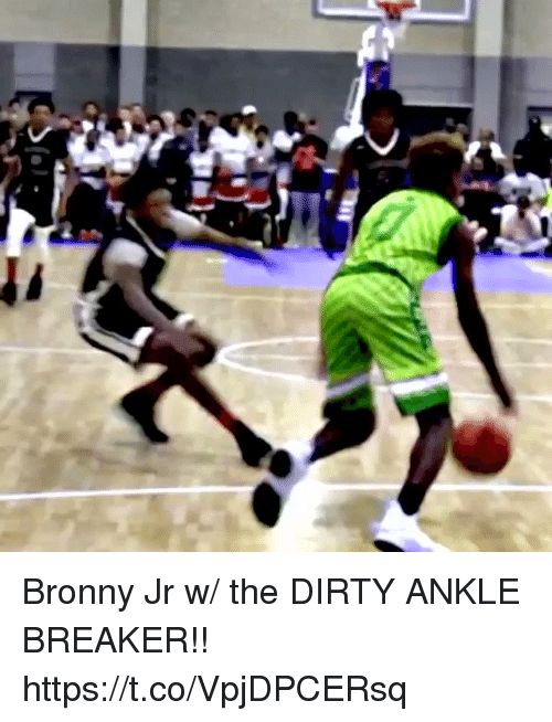 Memes, Dirty, and The Dirty: Bronny Jr w/ the DIRTY ANKLE BREAKER!! https://t.co/VpjDPCERsq