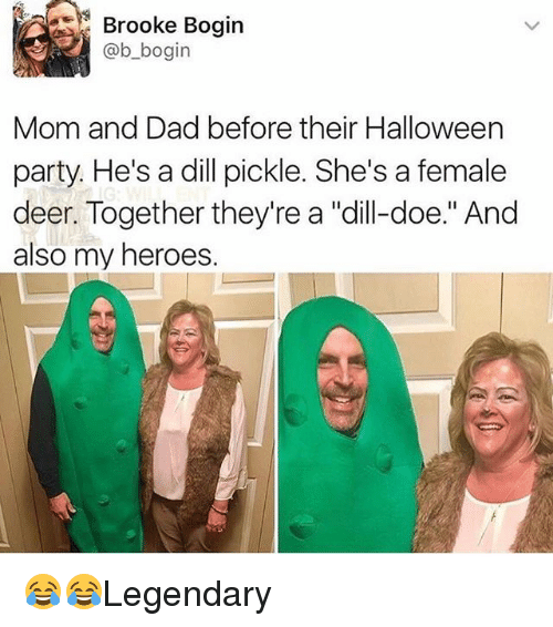 "Dad, Deer, and Doe: Brooke Bogin  @b_bogin  Mom and Dad before their Halloween  party. He's a dill pickle. She's a female  deer. Together they're a ""dill-doe."" And  also my heroes. 😂😂Legendary"