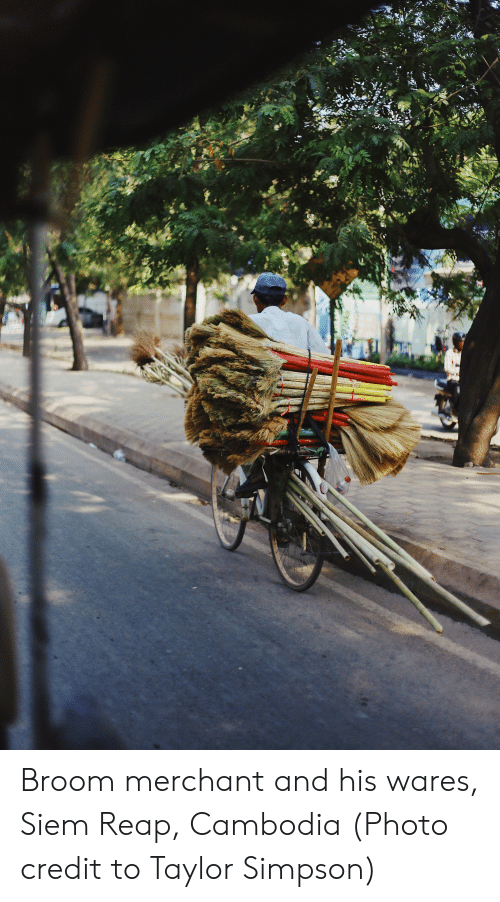 siem: Broom merchant and his wares, Siem Reap, Cambodia (Photo credit to Taylor Simpson)