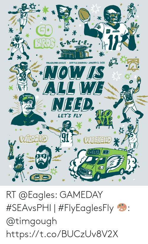 Seattle Seahawks: BROS.&  E-AG-2-E.  PHILADELPHIA EAGLES vs, SEATTLE SEAHAWKS • JANUARY 5. 2020  NOW IS  ALL WE  NEED.  GUEDERT  88  LET'S FLY  91  WDERD  * WEEKEND  EAGLES RT @Eagles: GAMEDAY  #SEAvsPHI | #FlyEaglesFly  🎨: @timgough https://t.co/BUCzUv8V2X