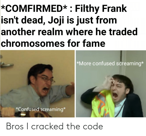 Cracked: Bros I cracked the code