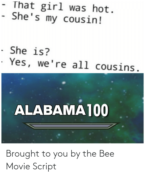 the bee movie: Brought to you by the Bee Movie Script