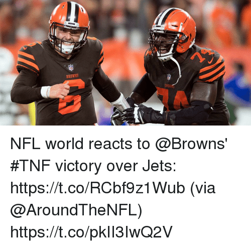 Memes, Nfl, and Browns: BROWNS NFL world reacts to @Browns' #TNF victory over Jets: https://t.co/RCbf9z1Wub (via @AroundTheNFL) https://t.co/pkII3IwQ2V